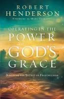Operating in the Power of God's Grace: Discover the Secret of Fruitfulness (Paperback)