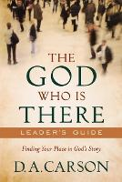 The God Who Is There Leader's Guide: Finding Your Place in God's Story (Paperback)