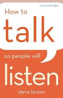How to Talk So People Will Listen (Paperback)