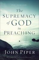 The Supremacy of God in Preaching (Paperback)