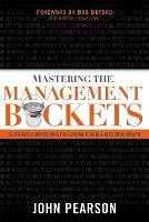 Mastering the Management Buckets: 20 Critical Competencies for Leading Your Business or Non-Profit (Paperback)