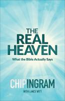 The Real Heaven: What the Bible Actually Says (Paperback)
