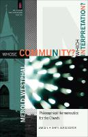 Whose Community? Which Interpretation?: Philosophical Hermeneutics for the Church - The Church and Postmodern Culture (Paperback)