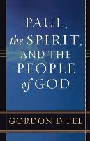Paul, the Spirit, and the People of God (Paperback)