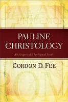 Pauline Christology: An Exegetical-Theological Study (Paperback)