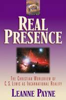Real Presence: The Christian Worldview of C. S. Lewis as Incarnational Reality (Paperback)