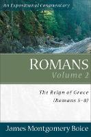 Romans: The Reign of Grace (Romans 5:1-8:39) (Paperback)
