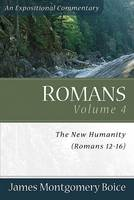 Romans: The New Humanity (Romans 12-16) (Paperback)