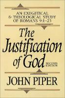 The Justification of God: An Exegetical and Theological Study of Romans 9:1-23 (Paperback)
