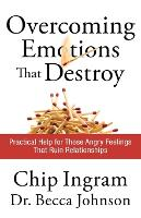 Overcoming Emotions that Destroy: Practical Help for Those Angry Feelings That Ruin Relationships (Paperback)