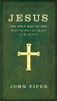Jesus: The Only Way to God: Must You Hear the Gospel to be Saved? (Paperback)