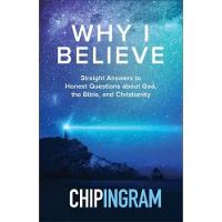 Why I believe: Straight answers to honest questions about God, the Bible, and Christianity (Paperback)