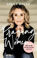 Praying Women: How to Pray When You Don't Know What to Say (Paperback)