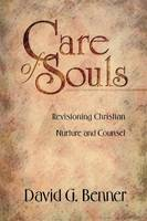 Care of Souls: Revisioning Christian Nurture and Counsel (Paperback)