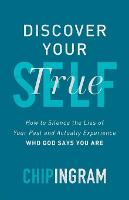 Discover Your True Self: How to Silence the Lies of Your Past and Actually Experience Who God Says You Are (Paperback)