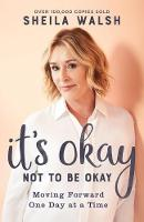 It's Okay Not to Be Okay: Moving Forward One Day at a Time (Paperback)