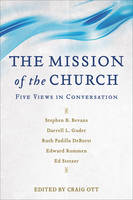 The Mission of the Church: Five Views in Conversation (Paperback)