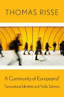 A Community of Europeans?: Transnational Identities and Public Spheres (Hardback)