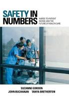 Safety in Numbers: Nurse-to-Patient Ratios and the Future of Health Care - The Culture and Politics of Health Care Work (Hardback)