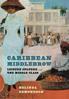 Caribbean Middlebrow: Leisure Culture and the Middle Class (Hardback)