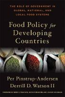 Food Policy for Developing Countries: The Role of Government in Global, National, and Local Food Systems (Hardback)