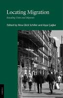 Locating Migration: Rescaling Cities and Migrants (Hardback)