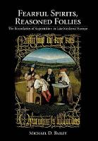 Fearful Spirits, Reasoned Follies: The Boundaries of Superstition in Late Medieval Europe (Hardback)
