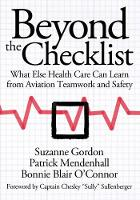 Beyond the Checklist: What Else Health Care Can Learn from Aviation Teamwork and Safety - The Culture and Politics of Health Care Work (Hardback)