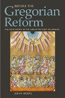 Before the Gregorian Reform: The Latin Church at the Turn of the First Millennium (Hardback)