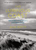 This Luminous Coast: Walking England's Eastern Edge (Paperback)