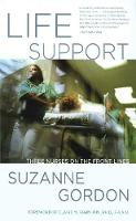 Life Support: Three Nurses on the Front Lines - The Culture and Politics of Health Care Work (Paperback)