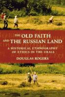 The Old Faith and the Russian Land: A Historical Ethnography of Ethics in the Urals - Culture and Society after Socialism (Paperback)
