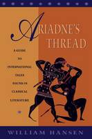 Ariadne's Thread: A Guide to International Stories in Classical Literature - Myth and Poetics (Paperback)