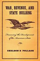 War, Revenue, and State Building: Financing the Development of the American State (Paperback)