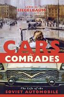Cars for Comrades: The Life of the Soviet Automobile (Paperback)