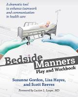 Bedside Manners: Play and Workbook - The Culture and Politics of Health Care Work (Paperback)