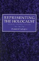 Representing the Holocaust: History, Theory, Trauma (Paperback)