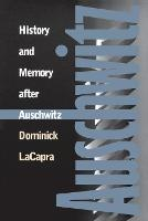 History and Memory after Auschwitz (Paperback)