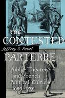 The Contested Parterre: Public Theater and French Political Culture, 1680-1791 (Paperback)