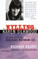 The Killing of Karen Silkwood: The Story Behind the Kerr-McGee Plutonium Case (Paperback)