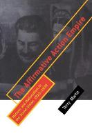 The Affirmative Action Empire: Nations and Nationalism in the Soviet Union, 1923-1939 - The Wilder House Series in Politics, History and Culture (Paperback)