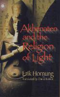 Akhenaten and the Religion of Light (Paperback)