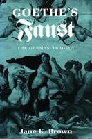 """Goethe's """"Faust"""": The German Tragedy (Paperback)"""