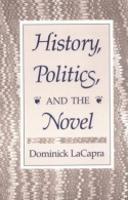 History, Politics, and the Novel (Paperback)