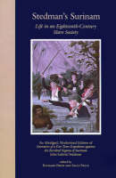 Stedman's Surinam: Life in an Eighteenth-Century Slave Society. An Abridged, Modernized Edition of Narrative of a Five Years Expedition against the Revolted Negroes of Surinam (Paperback)