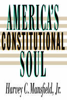America's Constitutional Soul - The Johns Hopkins Series in Constitutional Thought (Paperback)
