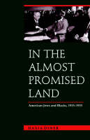 In the Almost Promised Land: American Jews and Blacks, 1915-1935 (Paperback)
