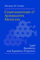 Complementary and Alternative Medicine: Legal Boundaries and Regulatory Perspectives (Paperback)