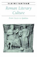 Roman Literary Culture: From Cicero to Apuleius - Ancient Society and History (Paperback)
