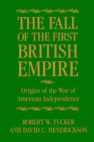The Fall of the First British Empire: Origins of the Wars of American Independence (Paperback)